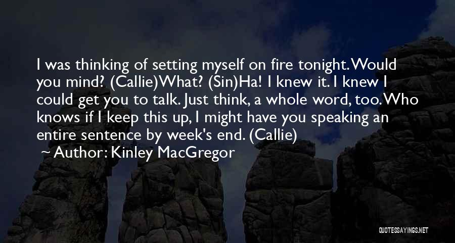 Talk To Myself Quotes By Kinley MacGregor