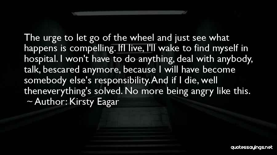 Talk To Myself Quotes By Kirsty Eagar