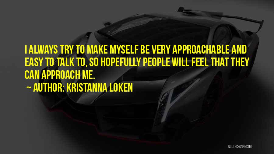 Talk To Myself Quotes By Kristanna Loken