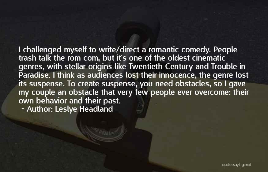 Talk To Myself Quotes By Leslye Headland