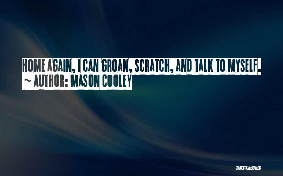 Talk To Myself Quotes By Mason Cooley