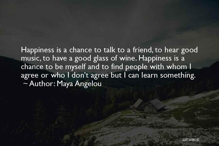 Talk To Myself Quotes By Maya Angelou