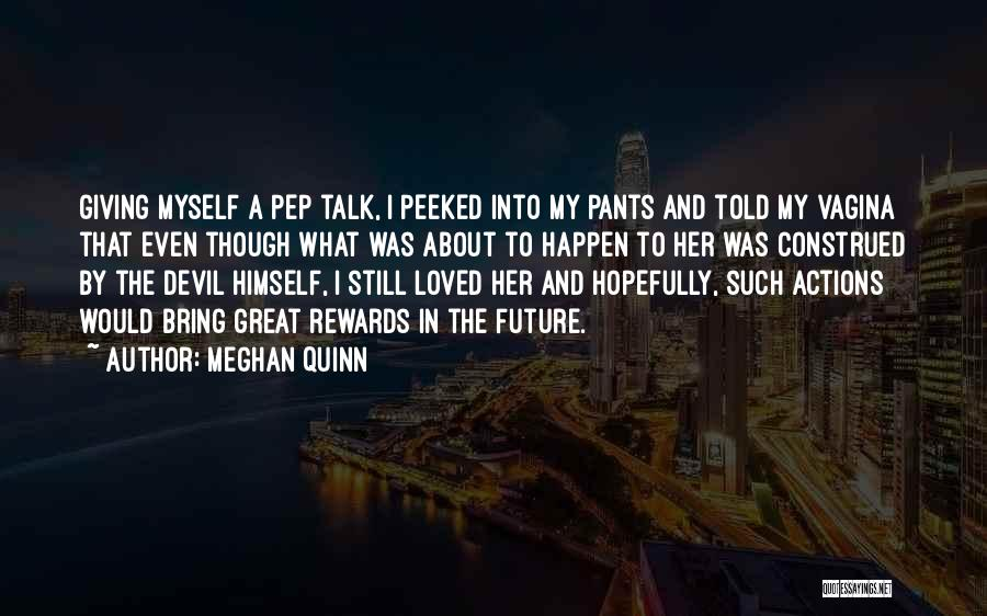 Talk To Myself Quotes By Meghan Quinn