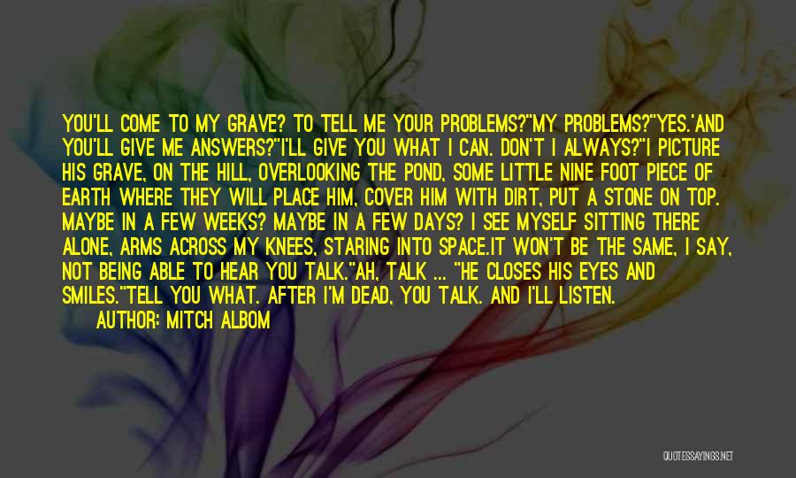Talk To Myself Quotes By Mitch Albom
