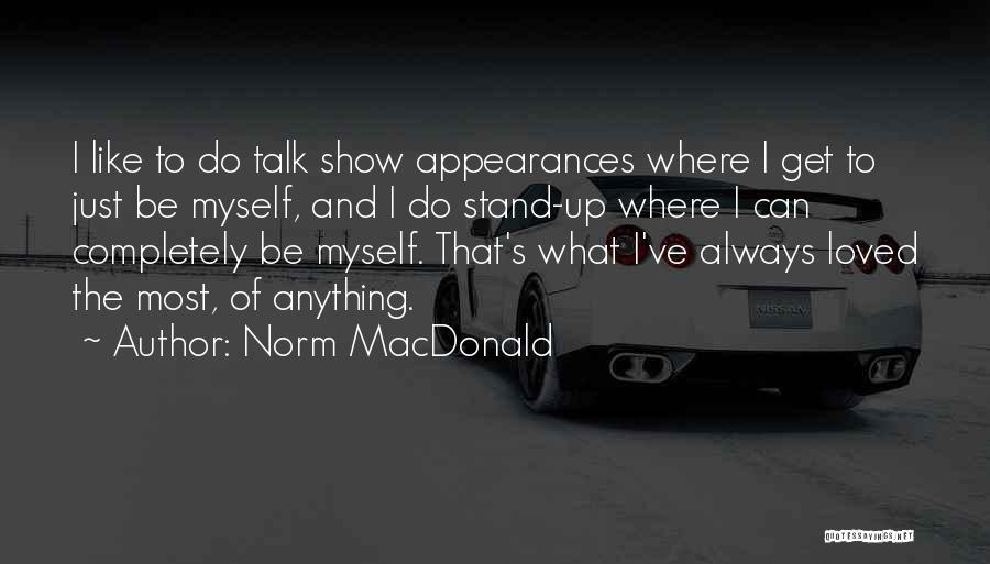 Talk To Myself Quotes By Norm MacDonald