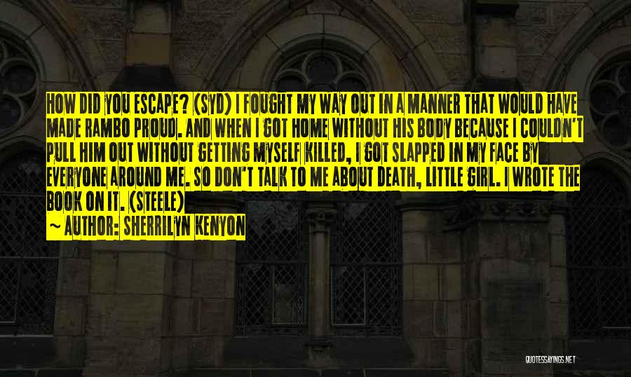 Talk To Myself Quotes By Sherrilyn Kenyon
