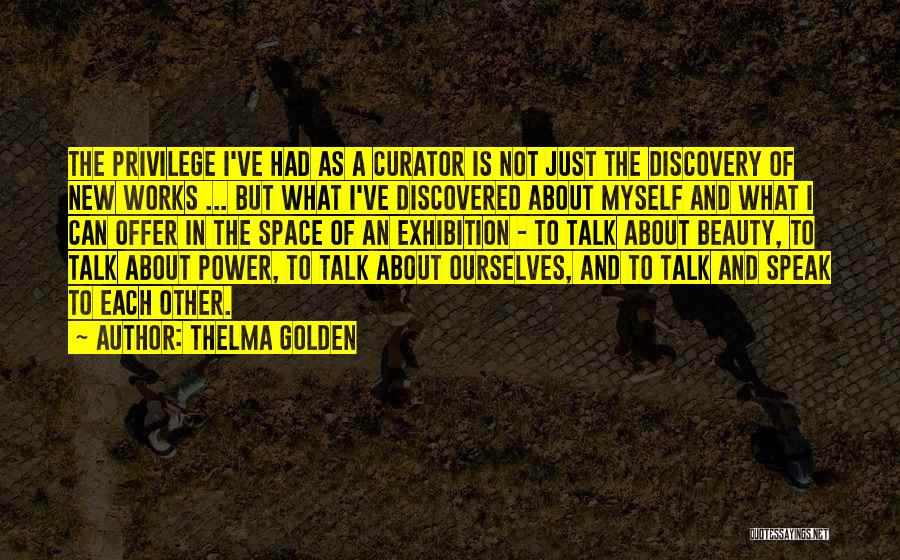 Talk To Myself Quotes By Thelma Golden