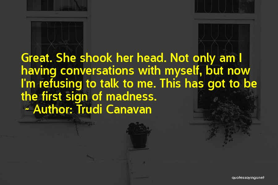 Talk To Myself Quotes By Trudi Canavan