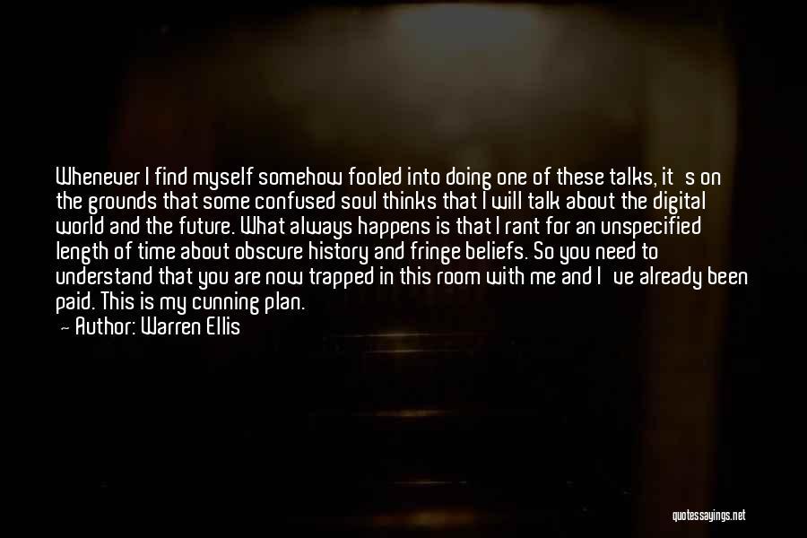 Talk To Myself Quotes By Warren Ellis