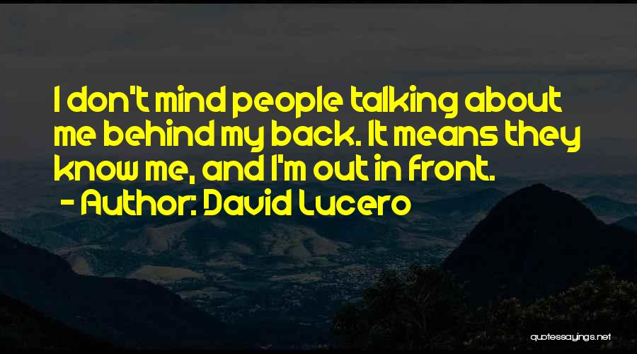 Talking About Behind Someone's Back Quotes By David Lucero