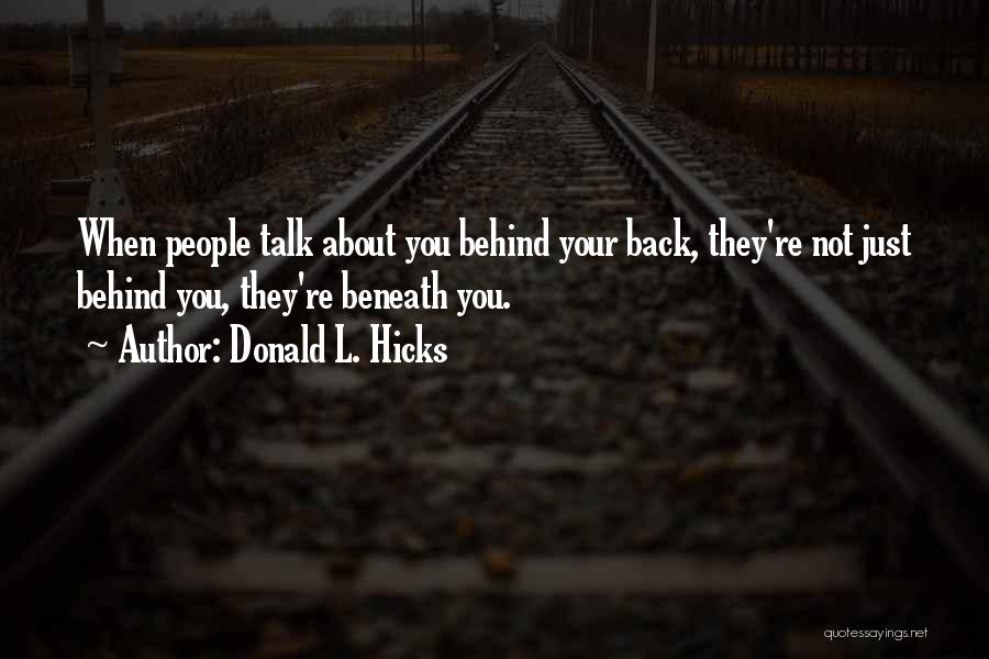 Talking About Behind Someone's Back Quotes By Donald L. Hicks