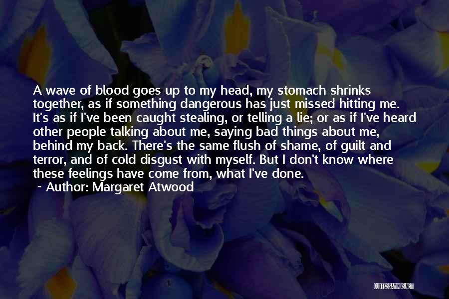 Talking About Behind Someone's Back Quotes By Margaret Atwood