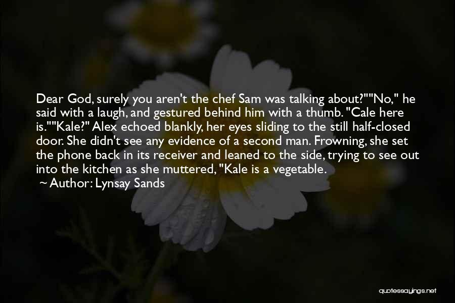Talking About Me Behind My Back Quotes By Lynsay Sands