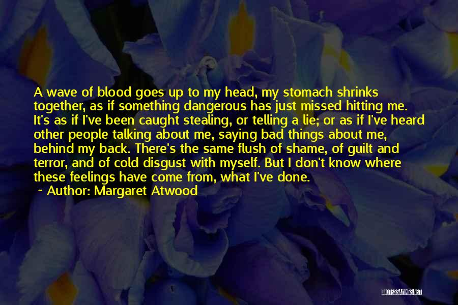 Talking About Me Behind My Back Quotes By Margaret Atwood