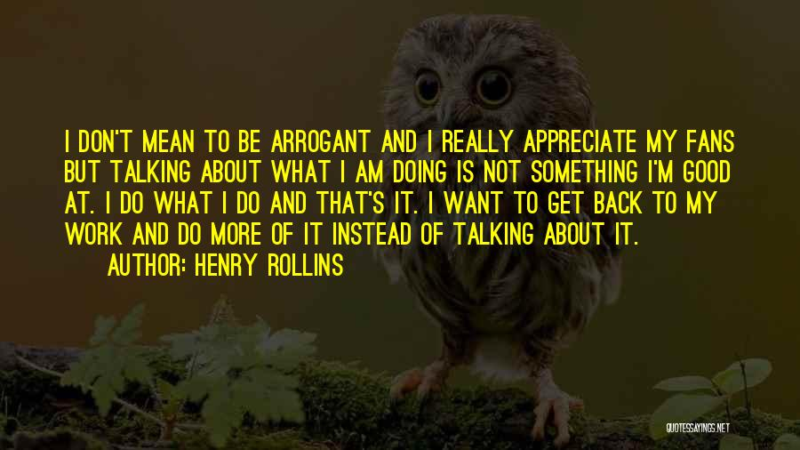 Talking And Doing Quotes By Henry Rollins