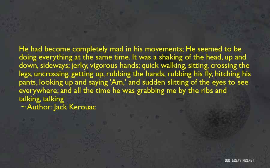 Talking And Doing Quotes By Jack Kerouac