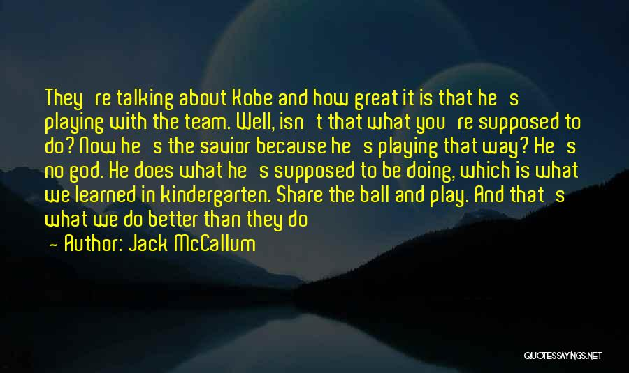 Talking And Doing Quotes By Jack McCallum