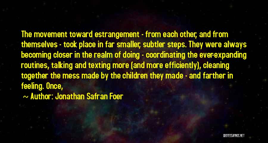 Talking And Doing Quotes By Jonathan Safran Foer