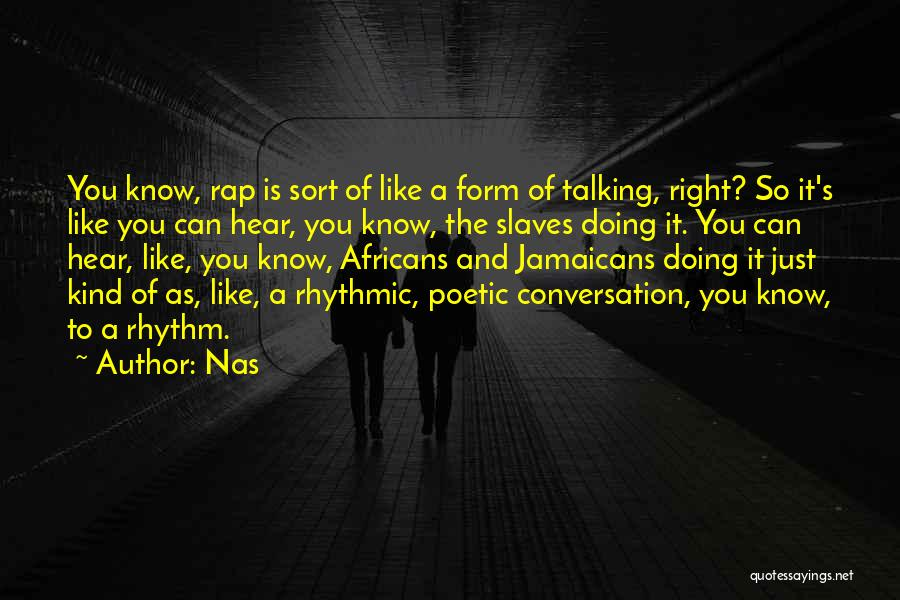 Talking And Doing Quotes By Nas