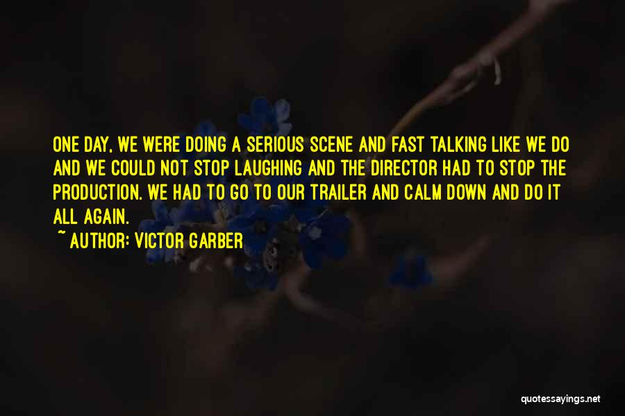 Talking And Doing Quotes By Victor Garber