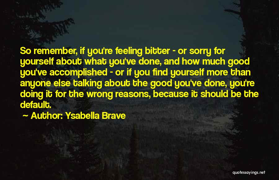 Talking And Doing Quotes By Ysabella Brave