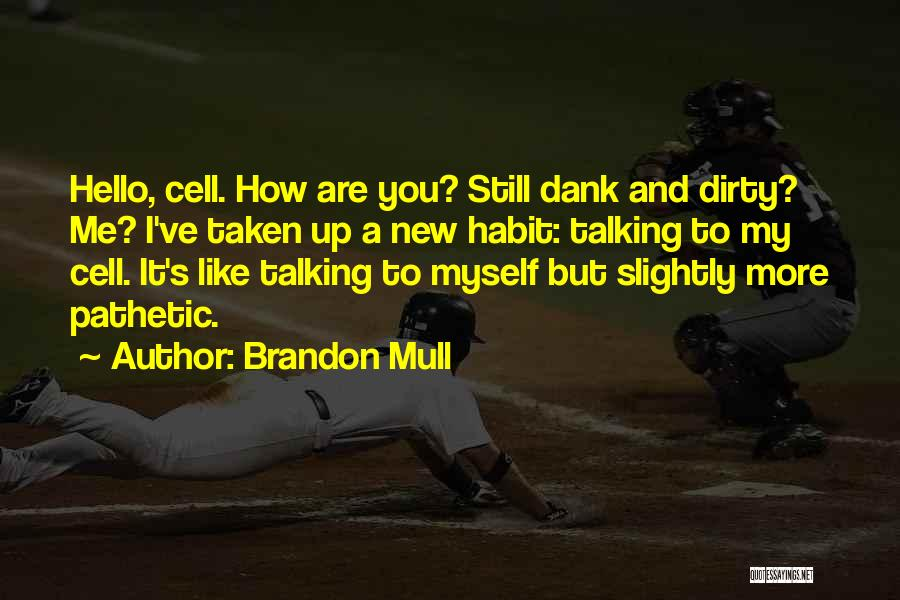 Talking Dirty To Him Quotes By Brandon Mull