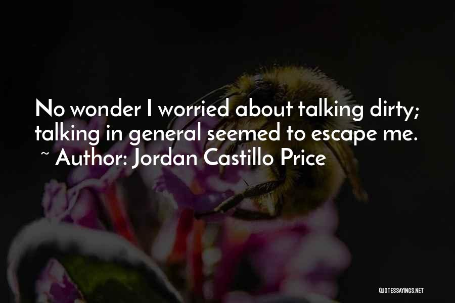 Talking Dirty To Him Quotes By Jordan Castillo Price
