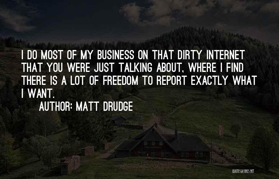 Talking Dirty To Him Quotes By Matt Drudge