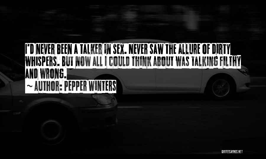 Talking Dirty To Him Quotes By Pepper Winters