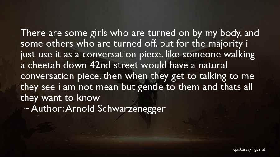 Talking Down To Others Quotes By Arnold Schwarzenegger