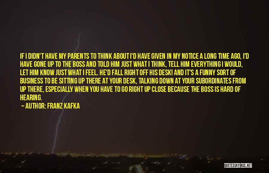 Talking Down To Others Quotes By Franz Kafka