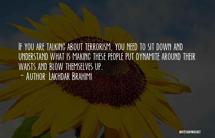 Talking Down To Others Quotes By Lakhdar Brahimi