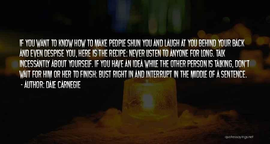 Talking To Myself But I Never Listen Quotes By Dale Carnegie