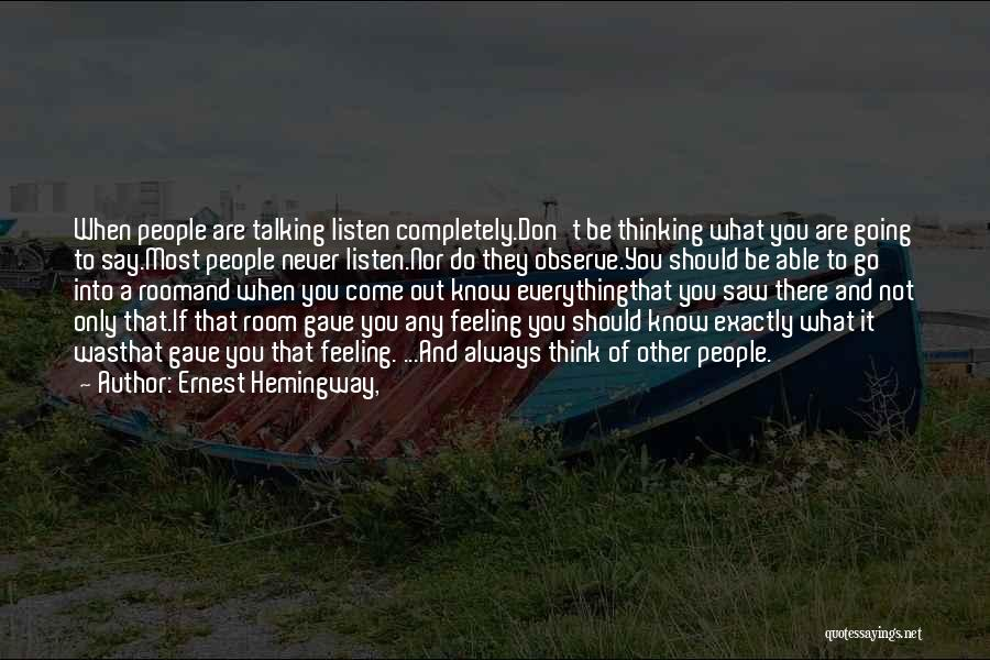 Talking To Myself But I Never Listen Quotes By Ernest Hemingway,
