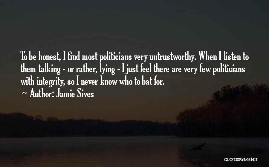 Talking To Myself But I Never Listen Quotes By Jamie Sives