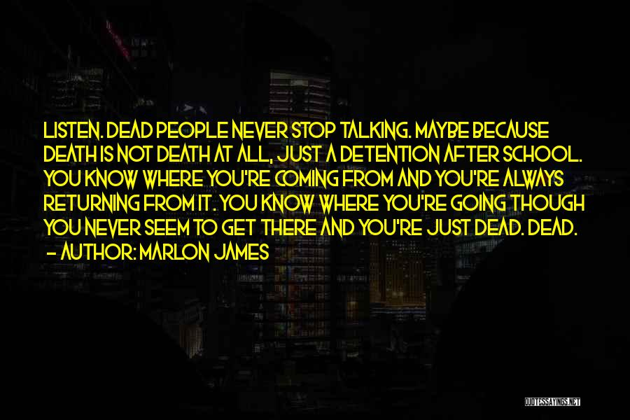 Talking To Myself But I Never Listen Quotes By Marlon James