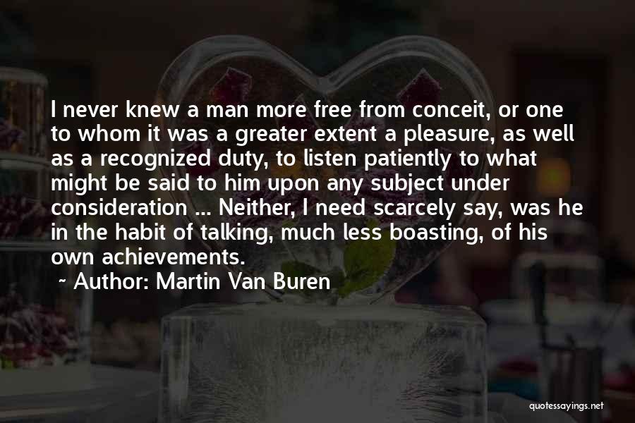 Talking To Myself But I Never Listen Quotes By Martin Van Buren