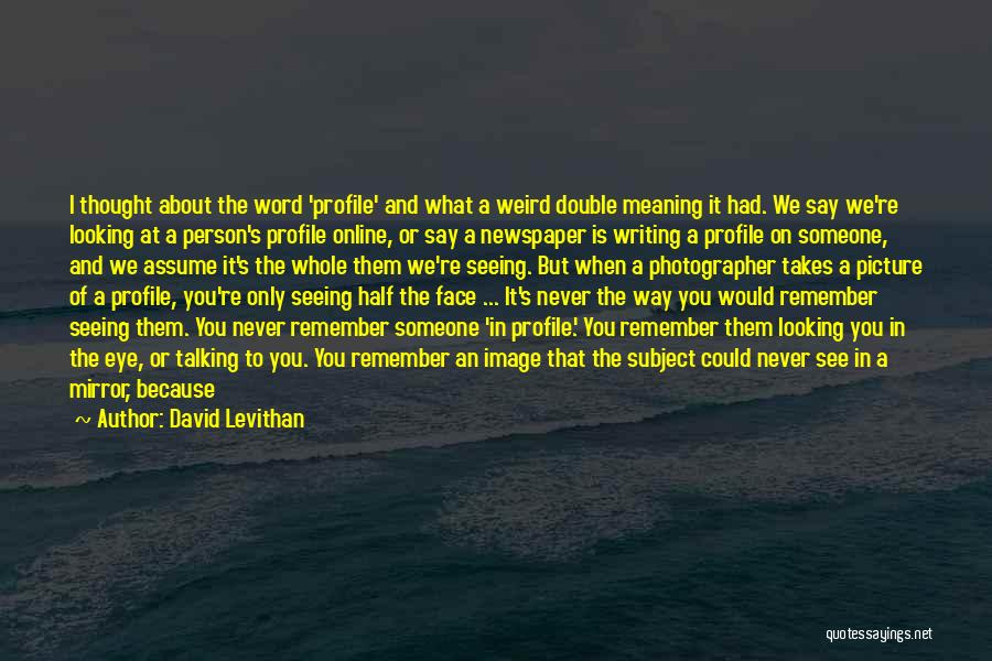 Talking To You Picture Quotes By David Levithan