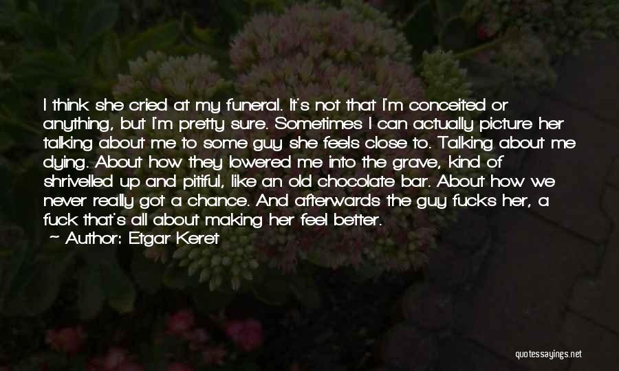 Talking To You Picture Quotes By Etgar Keret