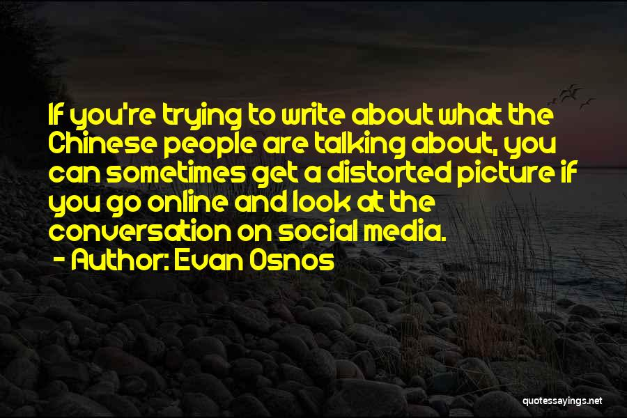 Talking To You Picture Quotes By Evan Osnos