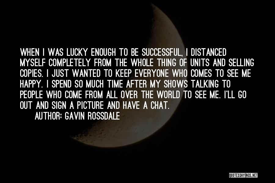 Talking To You Picture Quotes By Gavin Rossdale