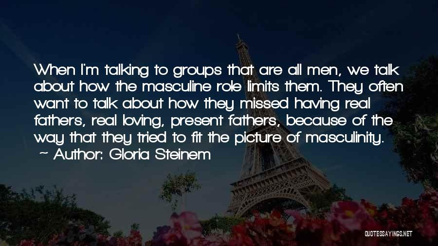 Talking To You Picture Quotes By Gloria Steinem
