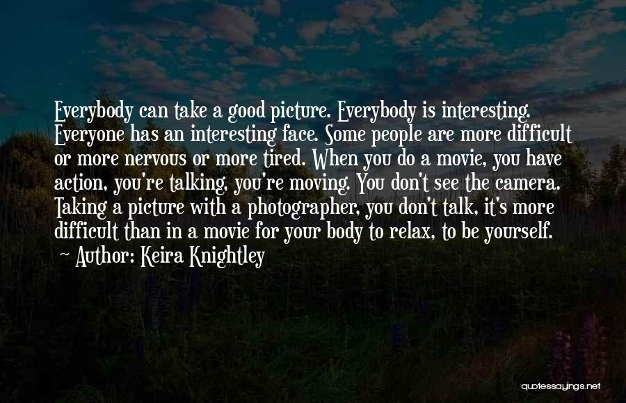 Talking To You Picture Quotes By Keira Knightley