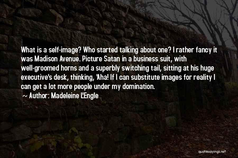 Talking To You Picture Quotes By Madeleine L'Engle