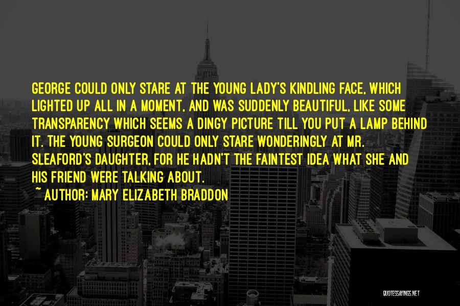 Talking To You Picture Quotes By Mary Elizabeth Braddon