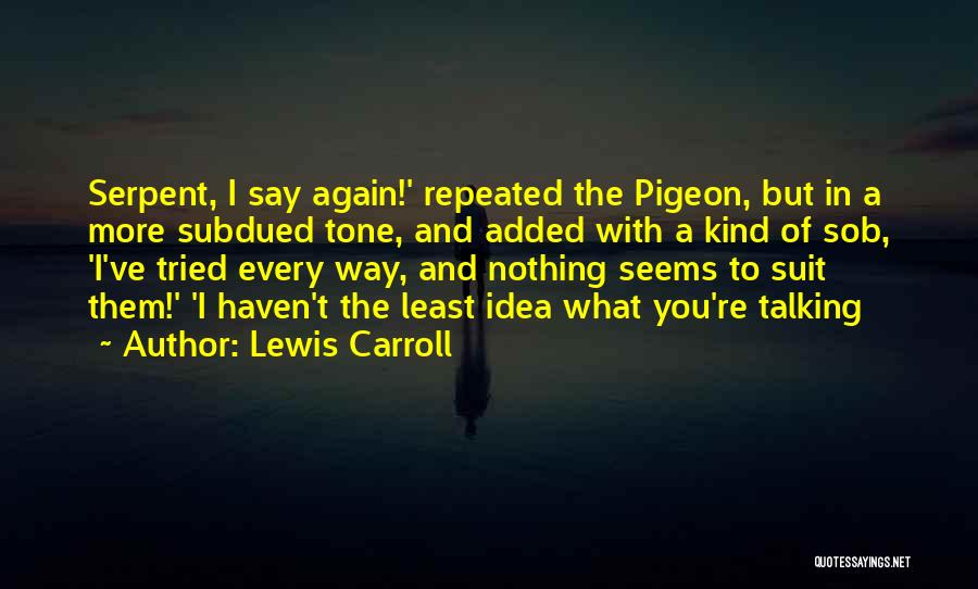 Talking To Your Ex Again Quotes By Lewis Carroll