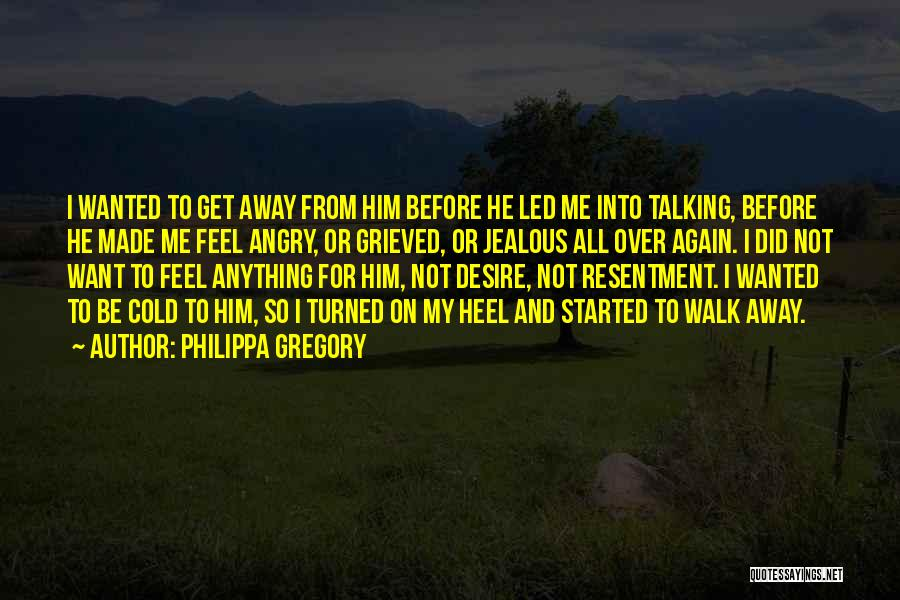 Talking To Your Ex Again Quotes By Philippa Gregory