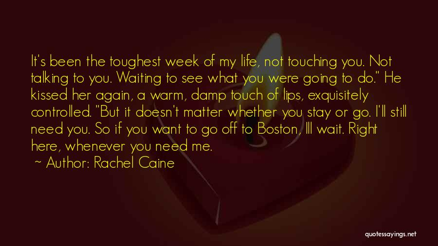Talking To Your Ex Again Quotes By Rachel Caine