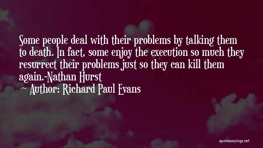 Talking To Your Ex Again Quotes By Richard Paul Evans