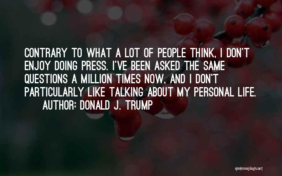 Talking To Your Ex Quotes By Donald J. Trump